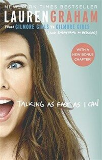 Talking as Fast as I Can : From Gilmore Girls to Gilmore Girls, and Everything in Between (Paperback)