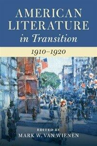 American Literature in Transition, 1910-1920 (Hardcover)