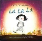 La La La: A Story of Hope (Hardcover)