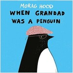 WHEN GRANDAD WAS A PENGUIN (Paperback)