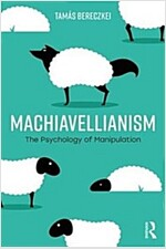 Machiavellianism : The Psychology of Manipulation (Paperback)