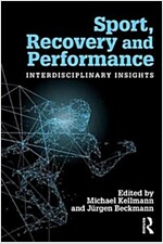 Sport, Recovery, and Performance : Interdisciplinary Insights (Paperback)