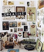 Creative Walls : How to Display and Enjoy Your Treasured Collections (Hardcover)