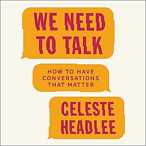 We Need to Talk: How to Have Conversations That Matter (Audio CD)
