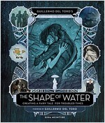 Guillermo del Toro's the Shape of Water: Creating a Fairy Tale for Troubled Times (Hardcover, 미국판)