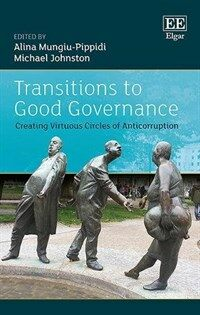 Transitions to good governance : creating virtuous circles of anti-corruption