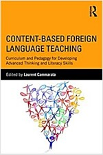 Content-Based Foreign Language Teaching : Curriculum and Pedagogy for Developing Advanced Thinking and Literacy Skills (Paperback)