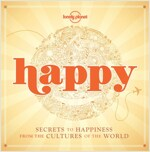 Happy: Secrets to Happiness from the Cultures of the World (Paperback)