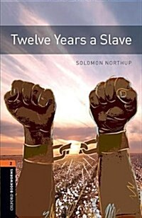 Oxford Bookworms Library: Level 2:: Twelve Years a Slave : Graded readers for secondary and adult learners (Paperback)