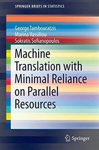 Machine translation with minimal reliance on parallel resources [electronic resource]