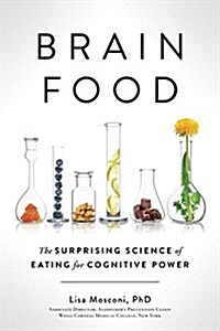 Brain Food: The Surprising Science of Eating for Cognitive Power (Hardcover)