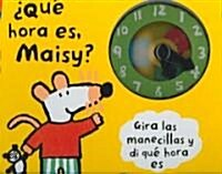 Que hora es, Maisy? / What Time Is It, Maisy? (Board Book)