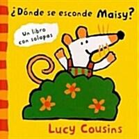 Donde se esconde Maisy? / Where Is Maisy? (Board Book, Translation)