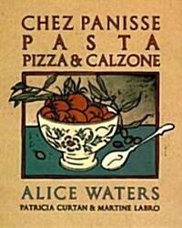 Chez Panisse Pasta, Pizza, & Calzone: A Cookbook (Paperback)