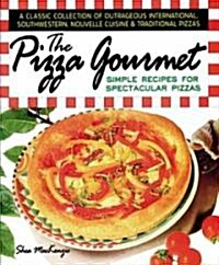 The Pizza Gourmet (Paperback)