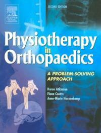 Physiotherapy in orthopaedics : a problem-solving approach 2nd ed