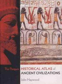 The Penguin Historical Atlas of Ancient Civilizations (Paperback)