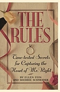 The Rules (TM): Time-Tested Secrets for Capturing the Heart of Mr. Right (Hardcover)