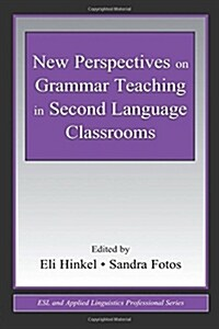 New Perspectives on Grammar Teaching in Second Language Classrooms (Paperback)