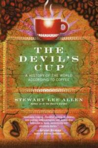The devil's cup : a history of the world according to coffee