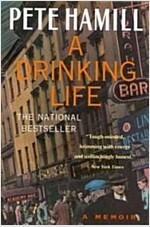 [중고] A Drinking Life: A Memoir (Paperback, Reprint)