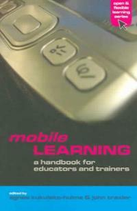 Mobile learning : a handbook for educators and trainers
