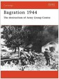 Bagration, 1944 : The Destruction of Army Group Centre (Paperback)