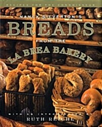 Nancy Silvertons Breads from the La Brea Bakery: Recipes for the Connoisseur: A Cookbook (Hardcover)