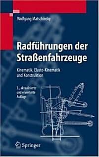 Radf?rungen Der Stra?nfahrzeuge: Kinematik, Elasto-Kinematik Und Konstruktion (Hardcover, 3)