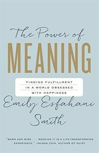 The Power of Meaning: Finding Fulfillment in a World Obsessed with Happiness (Paperback)