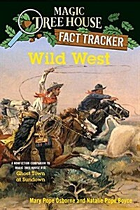 Magic Tree House Fact Tracker #38 : Wild West (Paperback)