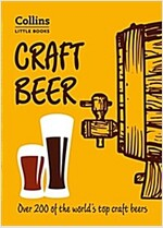 Craft Beer : More Than 100 of the World's Top Craft Beers (Paperback)