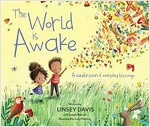 The World Is Awake: A Celebration of Everyday Blessings