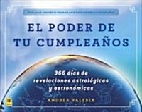 El Poder de Tu Cumpleanos: 366 Dias de Revelaciones Astrologicas y Astronomicas (Paperback)