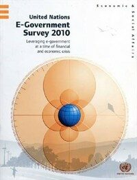 United Nations e-government survey 2010 : leveraging e- government at a time of financial and economic crisis