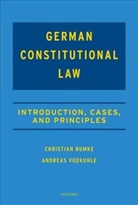 German constitutional law : introduction, cases, and principles