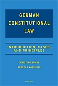 German Constitutional Law : Introduction, Cases, and Principles (Hardcover)