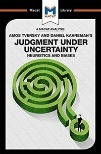 An Analysis of Amos Tversky and Daniel Kahneman's Judgment under Uncertainty : Heuristics and Biases (Paperback)