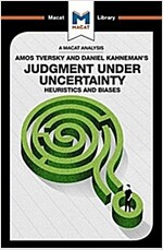Judgment Under Uncertainty : Heuristics and Biases (Paperback)