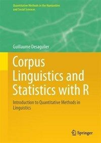 Corpus linguistics and statistics with R [electronic resource] : introduction to quantitative methods in linguistics