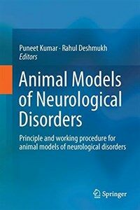 Animal models of neurological disorders [electronic resource] : principle and working procedure for animal models of neurological disorders