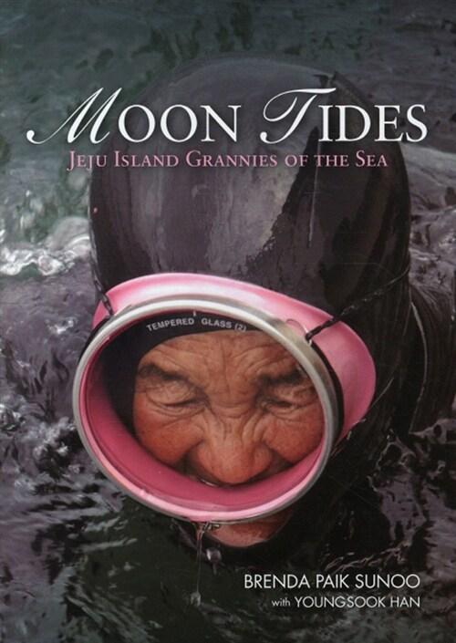 Moon Tides: Jeju Island Grannies of the Sea (Hardcover)