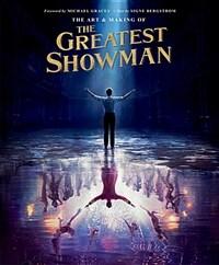 The Art and Making of the Greatest Showman (Hardcover, Not for Online)