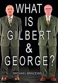 What Is Gilbert & George? (Hardcover)