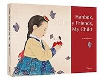 Hanbok, My Fairy Friends, My Child (Hardcover, English-Korean)
