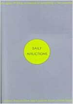 Daily Afflictions: The Agony of Being Connected to Everything in the Universe (Paperback)