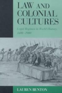 Law and colonial cultures : legal regimes in world history, 1400-1900