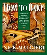 How to Bake (Hardcover, 1st)