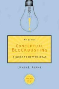 Conceptual blockbusting : a guide to better ideas 4th ed