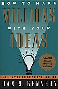 How to Make Millions with Your Ideas: An Entrepreneurs Guide (Paperback)